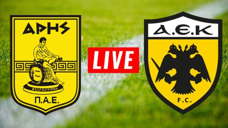 ΑΡΗΣ ΑΕΚ live streaming ΖΩΝΤΑΝΑ, aris aek live streaming
